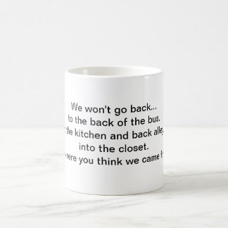 We won't go back... coffee mug