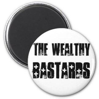 Wealthy Bastards Magnet