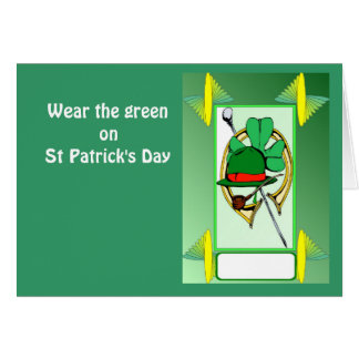 Wear the green on St Patrick's Day Greeting Card