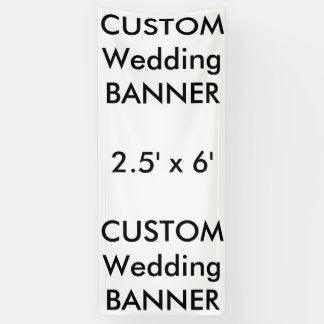 Wedding Custom Banner 2.5' x 6'