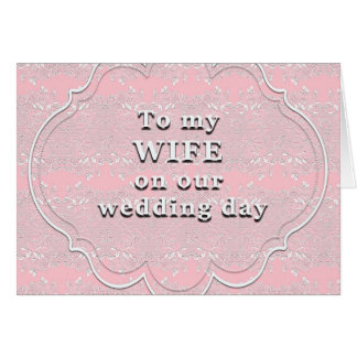 Wedding day card to my wife on our wedding day