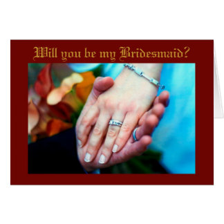 WEDDING:  Will you be my Bridesmaid? Card