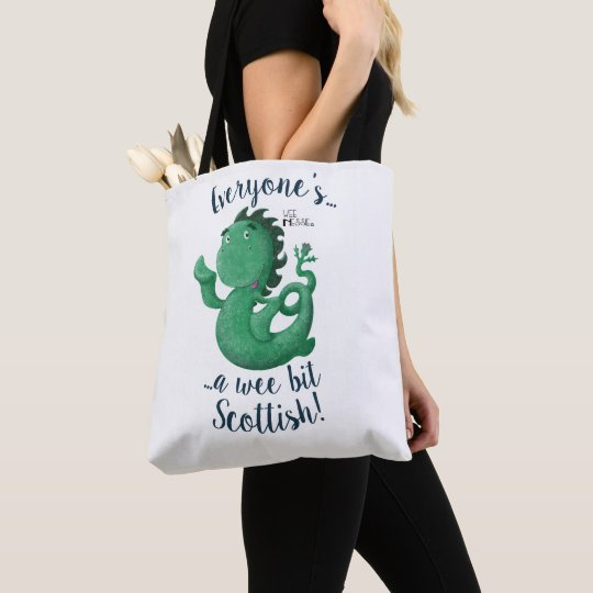 Wee Nessie, Everyone's Scottish! Tote Bag