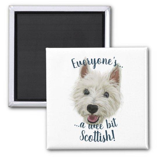 Wee Westie Terrer Says Everyone's Scottish! Magnet