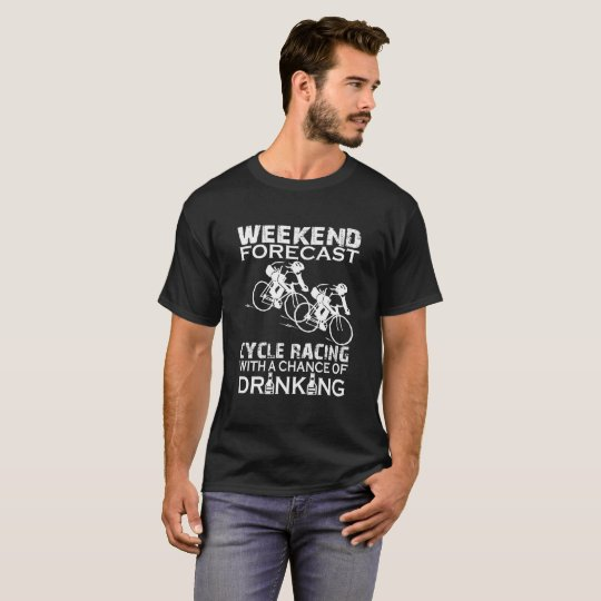 WEEKEND FORECAST CYCLE RACING T-Shirt