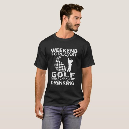 WEEKEND FORECAST GOLF T-Shirt
