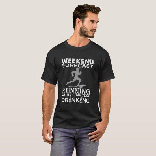 WEEKEND FORECAST RUNNING T-Shirt