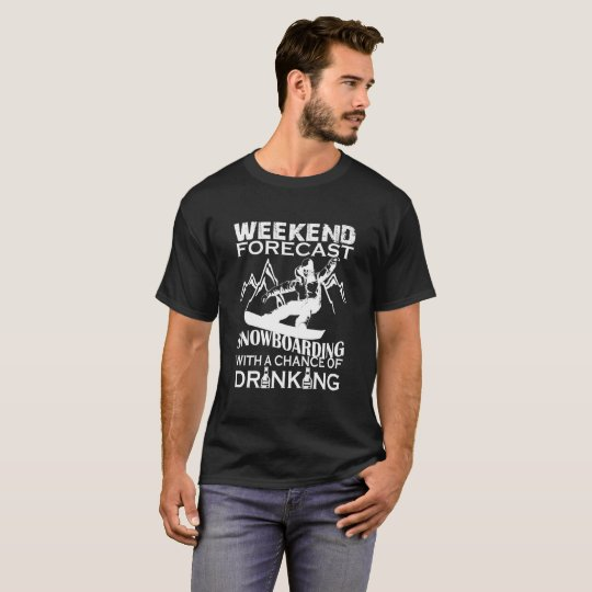 WEEKEND FORECAST SNOWBOARDING T-Shirt