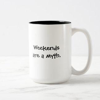 Weekends are a myth Two-Tone coffee mug