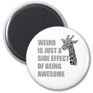 Weird is Just a Side Effect of Being Awesome 6 Cm Round Magnet