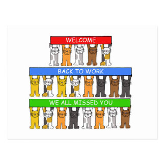 Welcome back to work, we all missed you, cats postcard