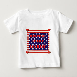 Welcome Home Daddy Flag Design Tshirts