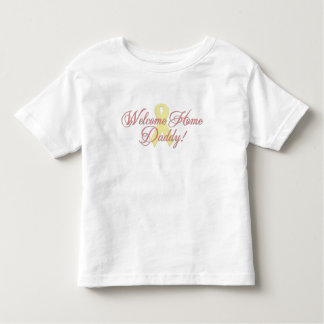 Welcome Home Daddy ribbon Toddler T-Shirt