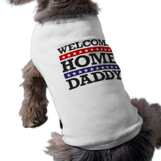 Welcome Home Daddy Sleeveless Dog Shirt