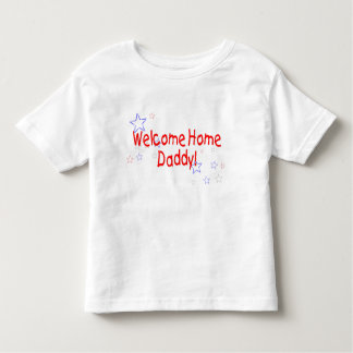 Welcome Home Daddy stars Toddler T-Shirt