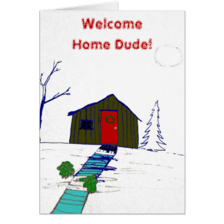 Welcome home dude greeting cards