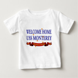Welcome Home USS Monterey Baby T-Shirt