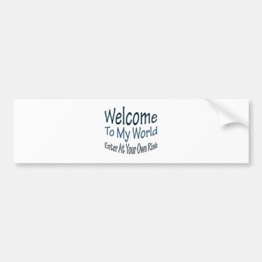 Welcome To My World blu Bumper Stickers