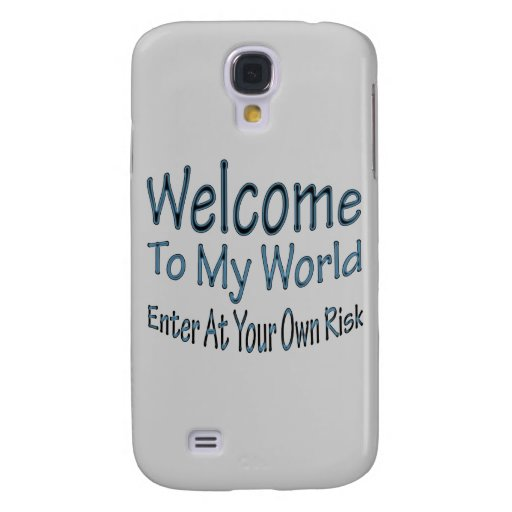Welcome To My World blu Samsung Galaxy S4 Case