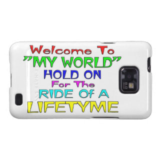 """Welcome To """"My World"""" Galaxy S2 Cases"""