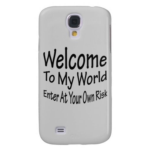 Welcome To My World Galaxy S4 Covers