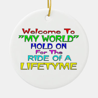"Welcome To ""My World"" Round Ceramic Decoration"
