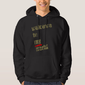 Welcome To My World Hooded Pullover