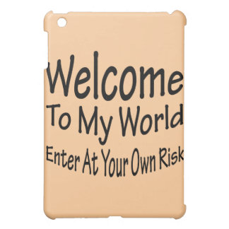 Welcome To My World Cover For The iPad Mini