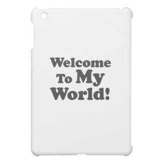 Welcome To My World iPad Mini Case