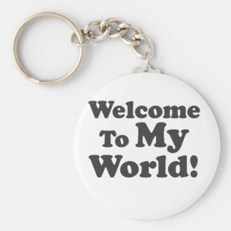Welcome To My World! Basic Round Button Key Ring