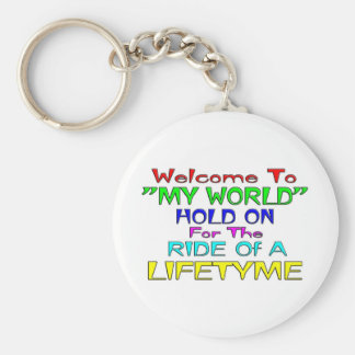 """Welcome To """"My World"""" Basic Round Button Key Ring"""