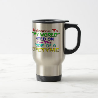 """Welcome To """"My World"""" Stainless Steel Travel Mug"""