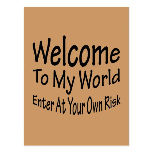 Welcome To My World Post Card