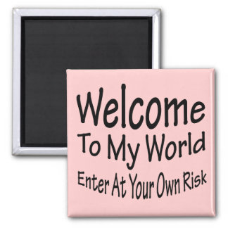 Welcome To My World Square Magnet