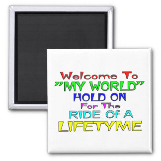 "Welcome To ""My World"" Square Magnet"
