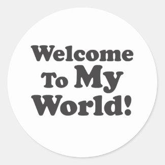 Welcome To My World! Round Sticker