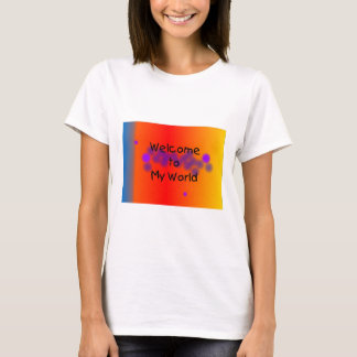 Welcome to My World T Shirt for Her