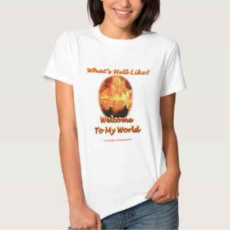 Welcome to my World T-shirts