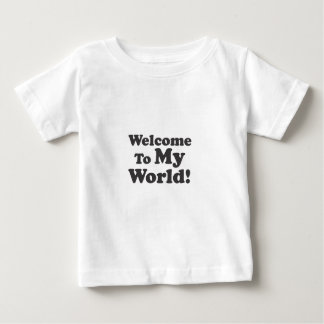 Welcome To My World! Tshirts