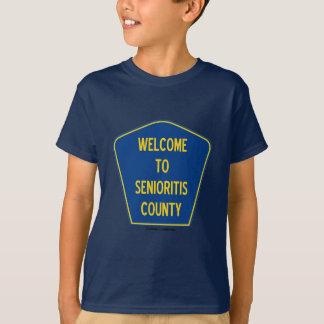 Welcome To Senioritis County (Sign Humor) T-Shirt