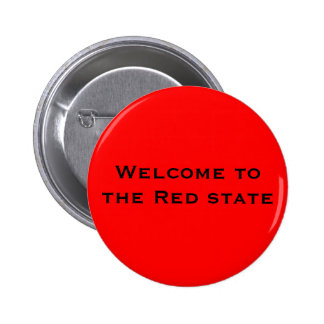 Welcome to the Red state 6 Cm Round Badge