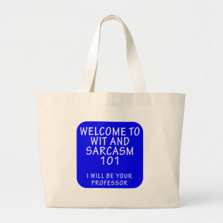 WELCOME TO WIT AND SARCASM 101 LARGE TOTE BAG
