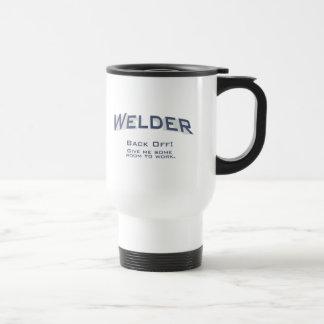 Welder - BACK OFF! Give me some room to work. Travel Mug