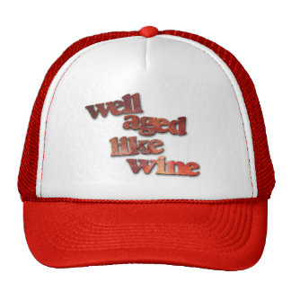 Well Aged Like Wine Hat