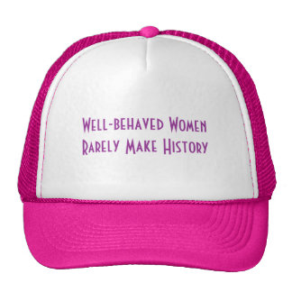 Well-behaved Women - hat