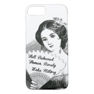 well behaved women rarely make history iPhone 8/7 case