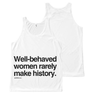 Well behaved women rarely make history All-Over print tank top