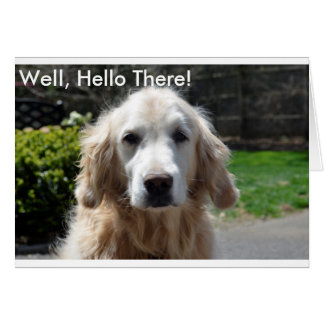"""""""Well Hello There"""" Dog Greeting Card"""