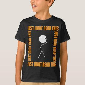 Wellcoda Just Idiot Read This Stick Man T-Shirt