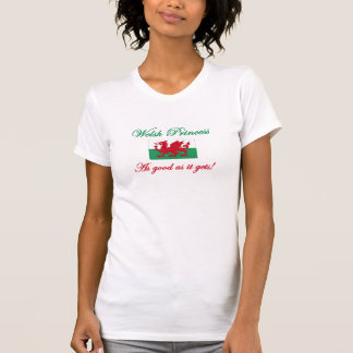 Welsh Princess-Good As T-Shirt